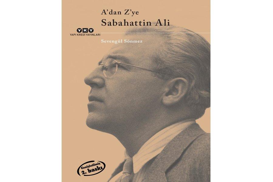 """""""A'dan Z'ye Sabahattin Ali"""" Kitabının Genişletilmiş Yeni Baskısı"""
