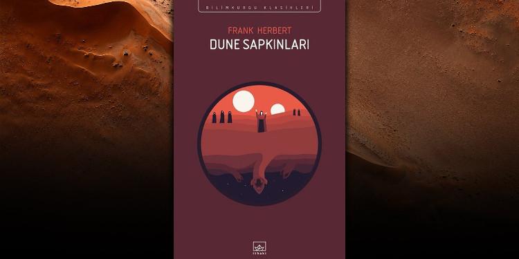 Dune Serisinin 5. Cildi Dune Sapkınları İthaki Baskısıyla Yayımlandı