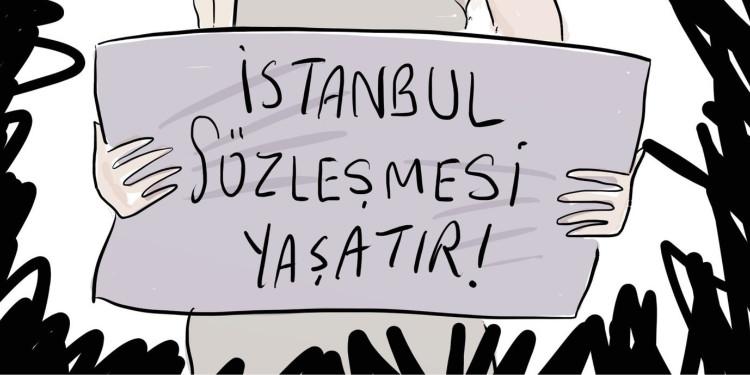 İstanbul Sözleşmesi Yaşatır!